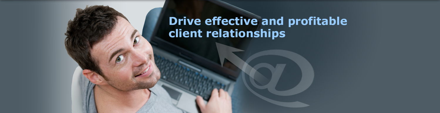 Drive effective and profitable client relationships